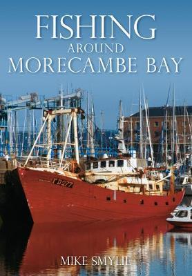 Fishing Around Morecambe Bay (Paperback)