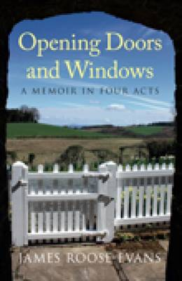 Opening Doors and Windows: A Memoir in Four Acts (Hardback)