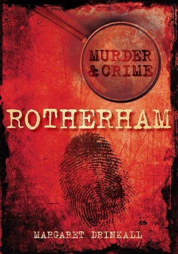 Rotherham Murder & Crime (Paperback)