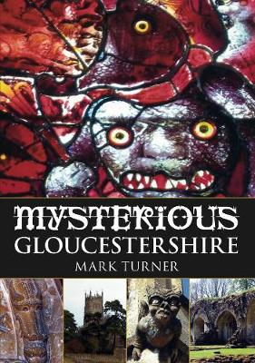 Mysterious Gloucestershire (Paperback)