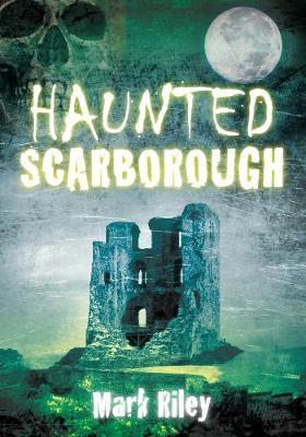 Haunted Scarborough (Paperback)