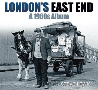 London's East End: A 1960s Album (Paperback)