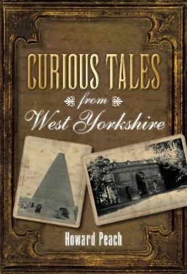 Curious Tales from West Yorkshire (Paperback)