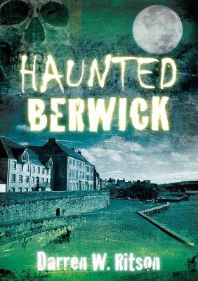 Haunted Berwick (Paperback)