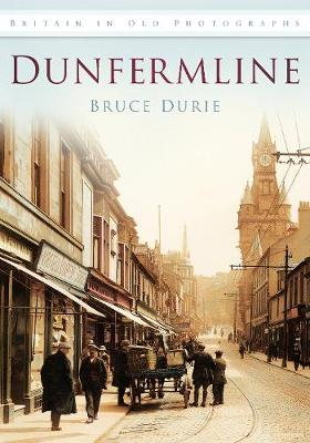 Dunfermline: Britain in Old Photographs (Paperback)