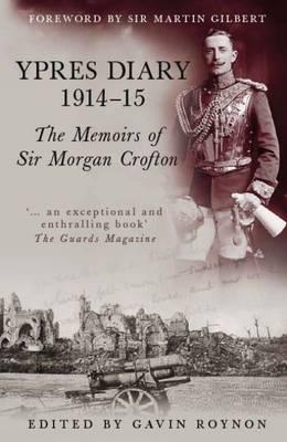 Ypres Diary 1914-15: The Memoirs of Sir Morgan Crofton (Paperback)