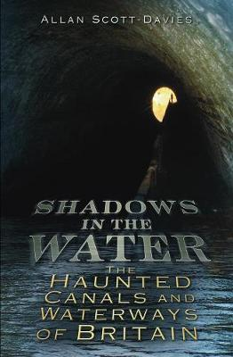 Shadows on the Water: The Haunted Canals and Waterways of Britain (Paperback)