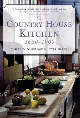 The Country House Kitchen 1650-1900 (Paperback)