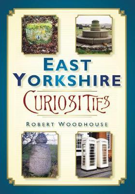 East Yorkshire Curiosities (Paperback)