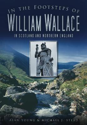 In the Footsteps of William Wallace (Paperback)