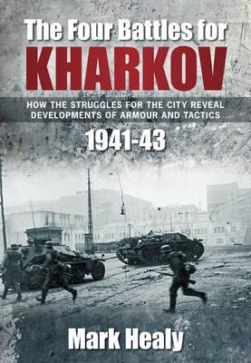 The Four Battles of Kharkov (Hardback)