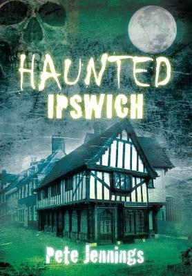 Haunted Ipswich (Paperback)