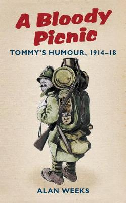 A Bloody Picnic: Tommy's Humour, 1914-18 (Paperback)