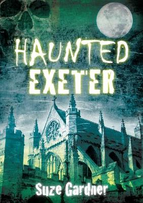 Haunted Exeter (Paperback)