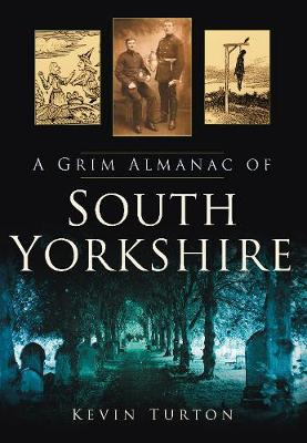 A Grim Almanac of South Yorkshire (Paperback)