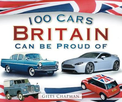 100 Cars Britain Can Be Proud Of (Paperback)