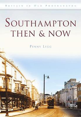 Southampton Then & Now (Paperback)