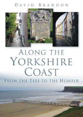 Along the Yorkshire Coast: From the Tees to the Humber (Paperback)