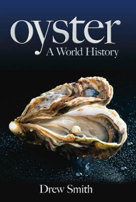 Oyster: A World History (Hardback)