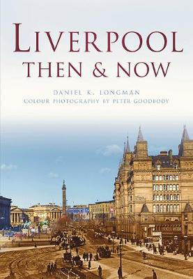 Liverpool Then & Now - Then and Now (Paperback)