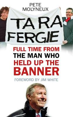 Ta Ra Fergie: Full Time From the Man Who Held Up the Banner (Paperback)