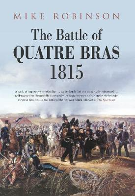 The Battle of Quatre Bras 1815 (Paperback)