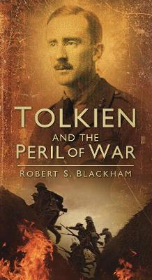 Tolkien and the Peril of War (Paperback)