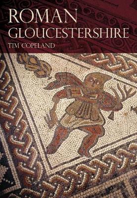Roman Gloucestershire (Paperback)
