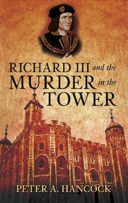 Richard III and the Murder in the Tower (Paperback)