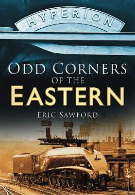 Odd Corners of the Eastern: From the Days of Steam (Paperback)