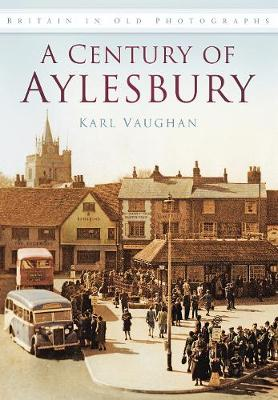 A Century of Aylesbury (Paperback)
