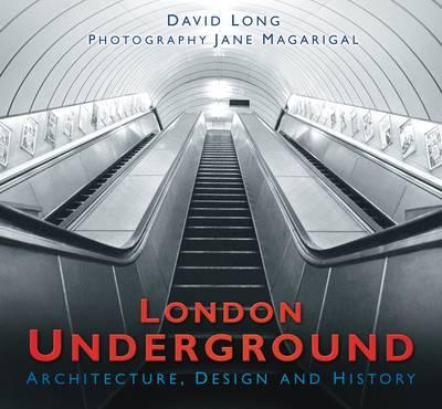 London Underground: Architecture, Design & History (Hardback)
