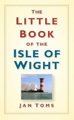 The Little Book of the Isle of Wight (Hardback)