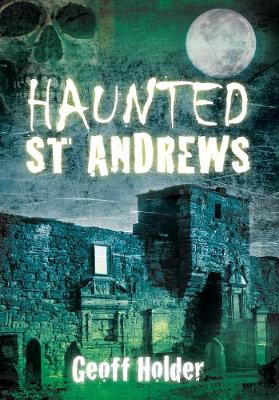 Haunted St Andrews (Paperback)