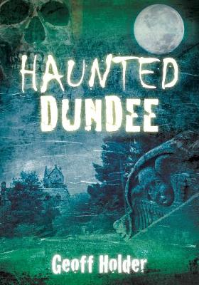 Haunted Dundee (Paperback)