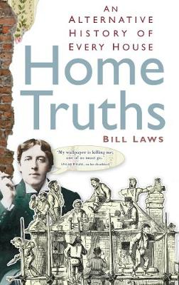Home Truths: An Alternative History of Every House (Paperback)