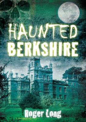 Haunted Berkshire (Paperback)