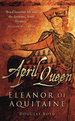 April Queen: Eleanor of Aquitaine (Paperback)