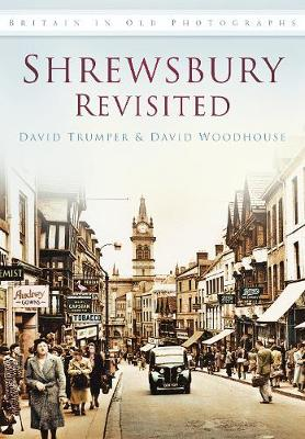 Shrewsbury Revisited: Britain in Old Photographs (Paperback)