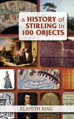 A History of Stirling in 100 Objects (Paperback)