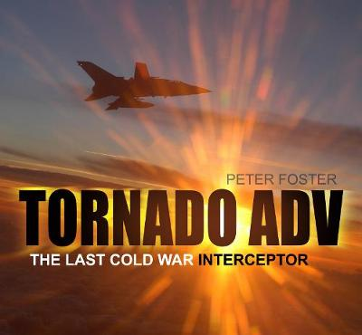 Tornado ADV: The Last Cold War Interceptor (Paperback)