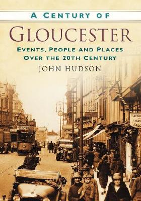 A Century of Gloucester (Paperback)