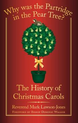 Why Was the Partridge in the Pear Tree?: The History of Christmas Carols (Paperback)