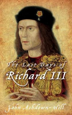 The Last Days of Richard III (Paperback)