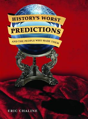History's Worst Predictions and the People who Made Them (Paperback)