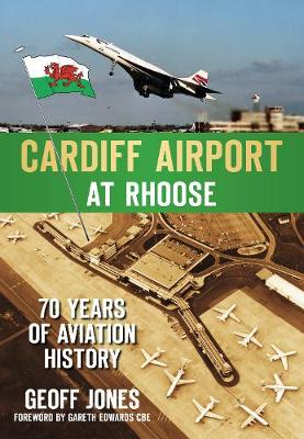 Cardiff Airport at Rhoose: 70 Years of Aviation History (Paperback)