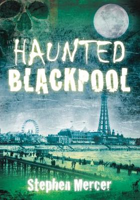 Haunted Blackpool (Paperback)