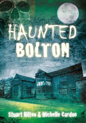Haunted Bolton (Paperback)