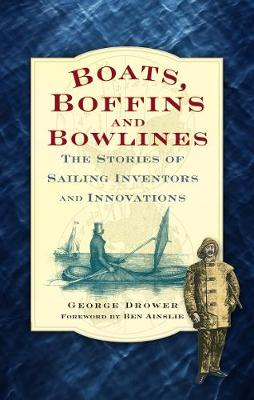 Boats, Boffins and Bowlines: The Stories of Sailing Inventors and Innovations (Paperback)