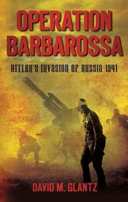 Operation Barbarossa: Hitler's Invasion of Russia 1941 (Paperback)